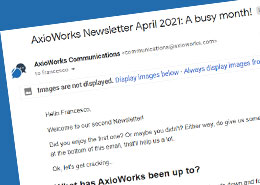 AxioWorks Newsletter April 2021: A busy month!
