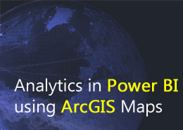 Get the Power of Location-based analytics in Power BI using ArcGIS Maps
